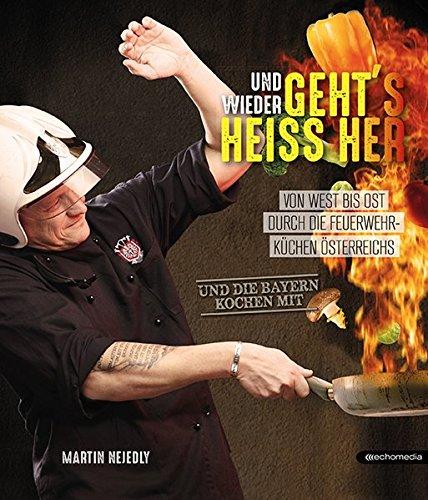 Und wieder geht´s heiss her: Feuerwehrküchen Österreichs
